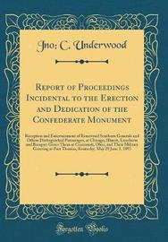 Report of Proceedings Incidental to the Erection and Dedication of the Confederate Monument by Jno C Underwood image