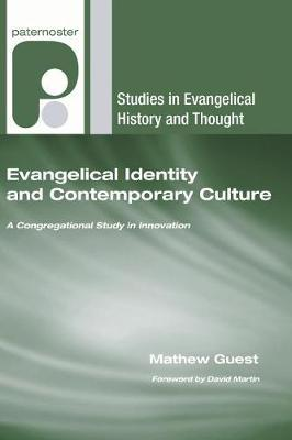 Evangelical Identity and Contemporary Culture by Mathew Guest