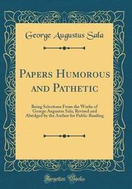 Papers Humorous and Pathetic by George Augustus Sala image