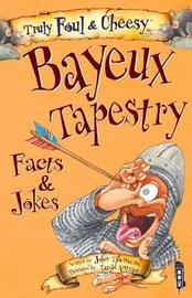 Truly Foul & Cheesy Bayeux Tapestry Facts & Jokes Book by John Townsend image