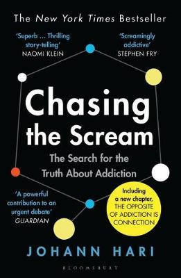 Chasing the Scream by Johann Hari