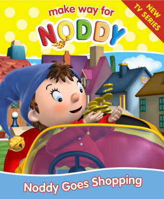 Noddy Goes Shopping: Complete & Unabridged by Enid Blyton image