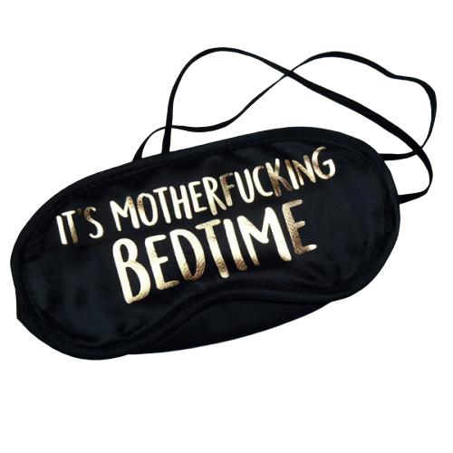 It's Motherfucking Bedtime Eye Mask