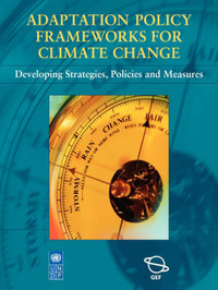 Adaptation Policy Frameworks for Climate Change by Ian Burton