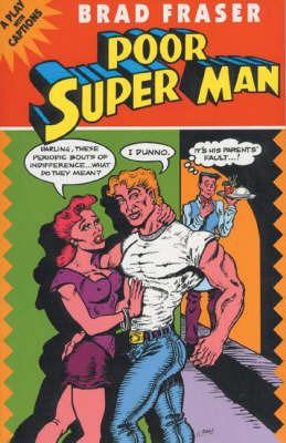 Poor Super Man by Brad Fraser image