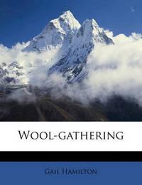 Wool-Gathering by Gail Hamilton