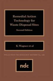 Remedial Action Technology for Waste Disp. by Kathleen Wager