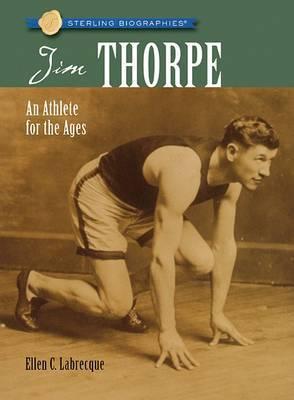 Jim Thorpe: An Athlete for the Ages by Ellen Labrecque