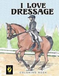 I Love Dressage Coloring Book by Ellen Sallas