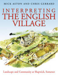 Interpreting the English Village by Mick Aston