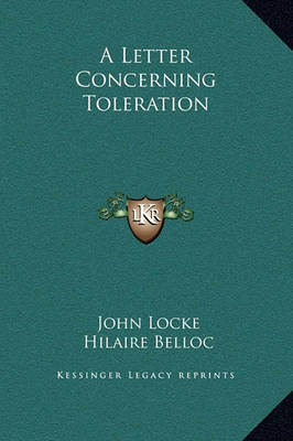 A Letter Concerning Toleration by Hilaire Belloc