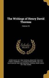 The Writings of Henry David Thoreau; Volume 10 by Henry David 1817-1862 Thoreau