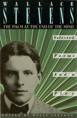 Palm At The End Of The Mind by Wallace Stevens