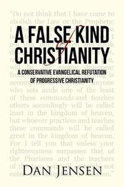 A False Kind of Christianity by Dan Jensen