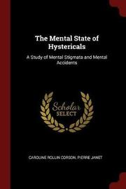 The Mental State of Hystericals by Caroline Rollin Corson image