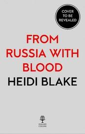 From Russia with Blood by Heidi Blake image