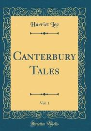 Canterbury Tales, Vol. 1 (Classic Reprint) by Harriet Lee image