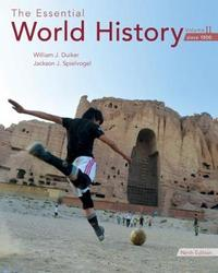 The Essential World History, Volume II: Since 1500 by William J Duiker