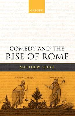 Comedy and the Rise of Rome by Matthew Leigh image