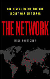 The Network: The New Al Qaeda and the Secret War on Terror by Mike Boettcher image