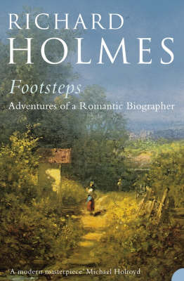 Footsteps: Adventures of a Romantic Biographer by Richard Holmes image