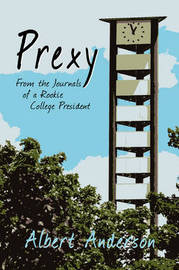 Prexy, from the Journals of a Rookie College President by Albert Anderson image