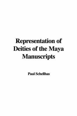 Representation of Deities of the Maya Manuscripts by Paul Schellhas