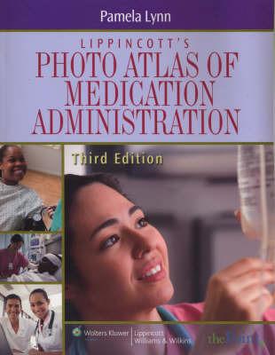 Lippincott's Atlas of Medication Administration by Pam Lynn