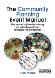 The Community Planning Event Manual by Nick Wates