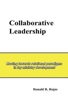 Collaborative Leadership by Ronald R. Rojas image