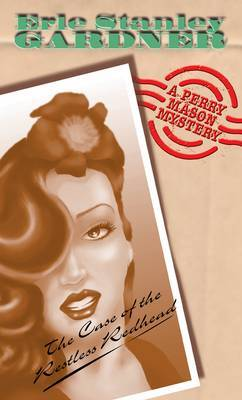 The Case Of The Restless Redhead by Erle Stanley Gardner