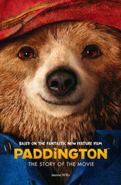 Paddington: the Story of the Movie