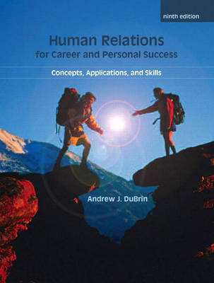 Human Relations for Career and Personal Success: Concepts, Applications, and Skills by Andrew J DuBrin image