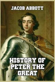 History of Peter the Great by Jacob Abbott