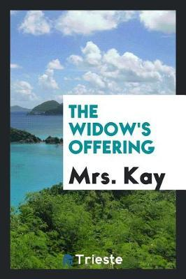 The Widow's Offering by Mrs Kay image