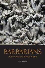 Barbarians in the Greek and Roman World by Erik Jensen image