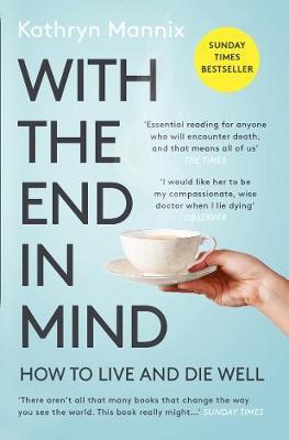 With the End in Mind by Kathryn Mannix image