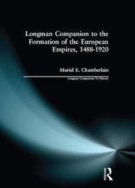 Longman Companion to the Formation of the European Empires, 1488-1920 by Muriel E. Chamberlain