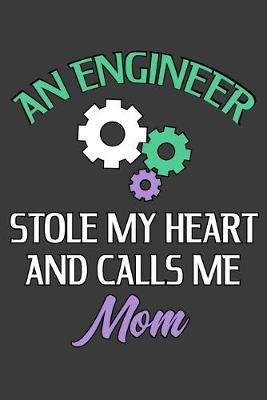 An Engineer Stole My Heart And Calls Me Mom by Smithgirls Inspired Stationary