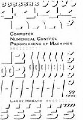 Computer Numerical Control Programming of Machines by Larry D. Horath image