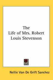 The Life of Mrs. Robert Louis Stevenson by Nellie Van De Grift Sanchez image