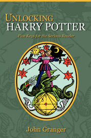 Unlocking Harry Potter by John Granger