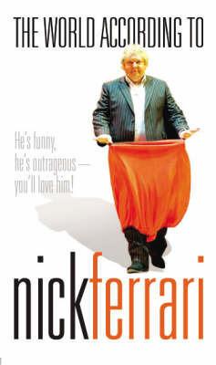 The World According to Nick Ferrari by Nick Ferrari