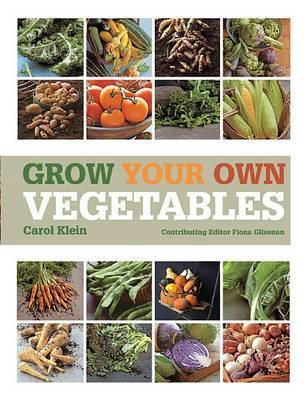 Grow Your Own Vegetables by Carol Klein