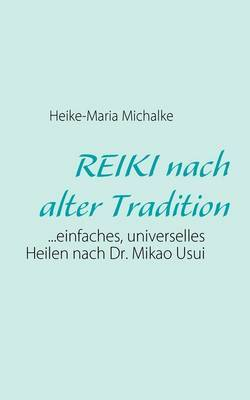 REIKI Nach Alter Tradition by Heike-Maria Michalke image