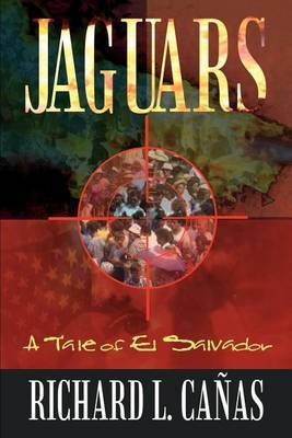 Jaguars: A Tale of El Salvador by Richard L. Canas