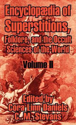 Encyclopfdia of Superstitions, Folklore, and the Occult Sciences of the World (Volume II)