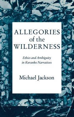 Allegories of the Wilderness by Michael Jackson