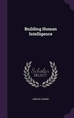 Building Human Intelligence by Arnold Lorand image
