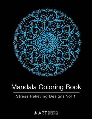 Mandala Coloring Book by Art Therapy Coloring